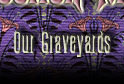 Our Graveyards...